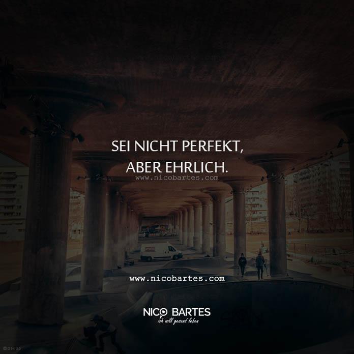 Sei nicht perfekt aber ehrlich – Spruch des Tages - Nico ...